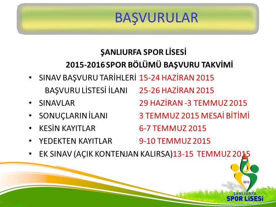 2015-2016 SPOR BÖLÜMÜ BAŞVURU TAKVİMİ
