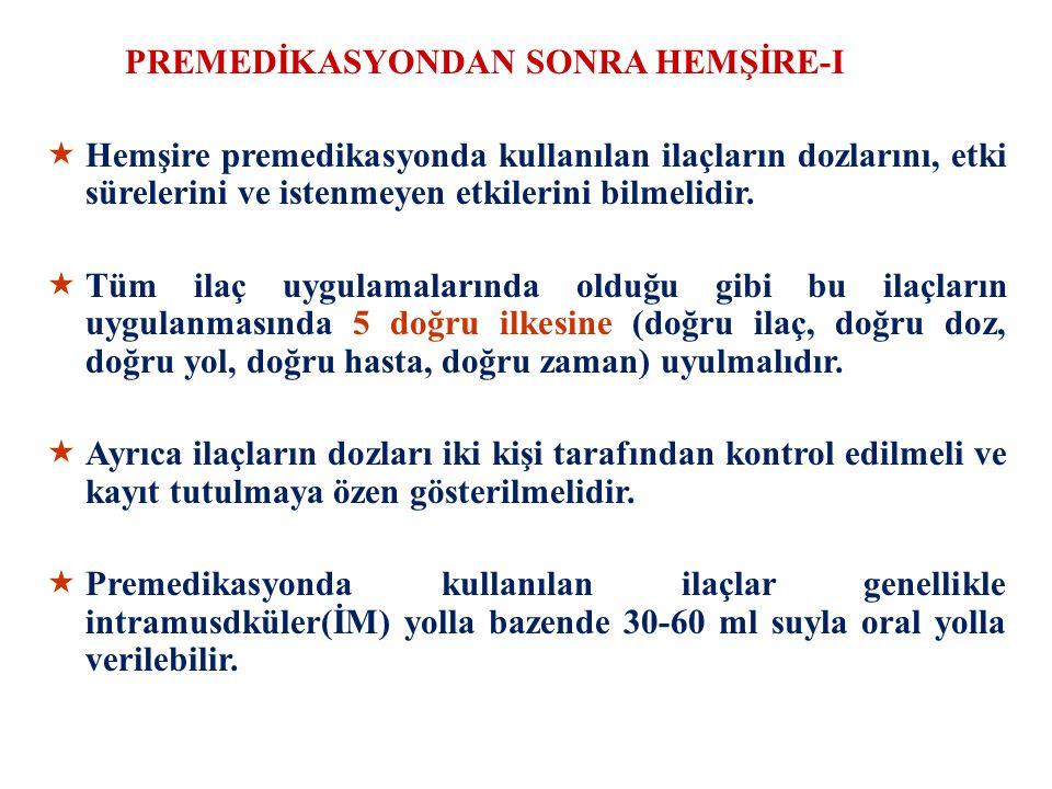 PREMEDİKASYONDAN SONRA HEMŞİRE-I