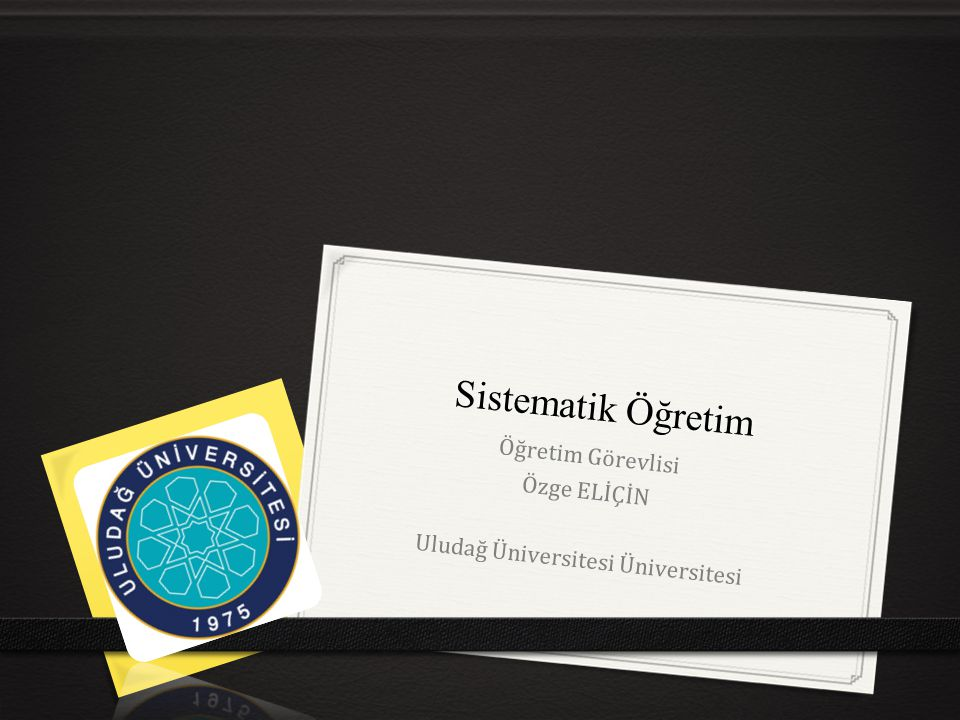 Öğretim Görevlisi Özge ELİÇİN Uludağ Üniversitesi Üniversitesi