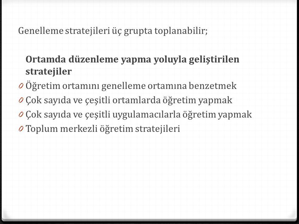 Genelleme stratejileri üç grupta toplanabilir;