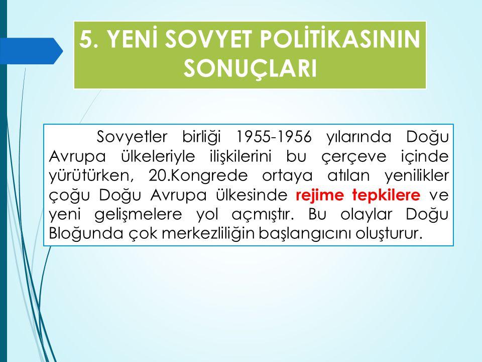 5. YENİ SOVYET POLİTİKASININ SONUÇLARI