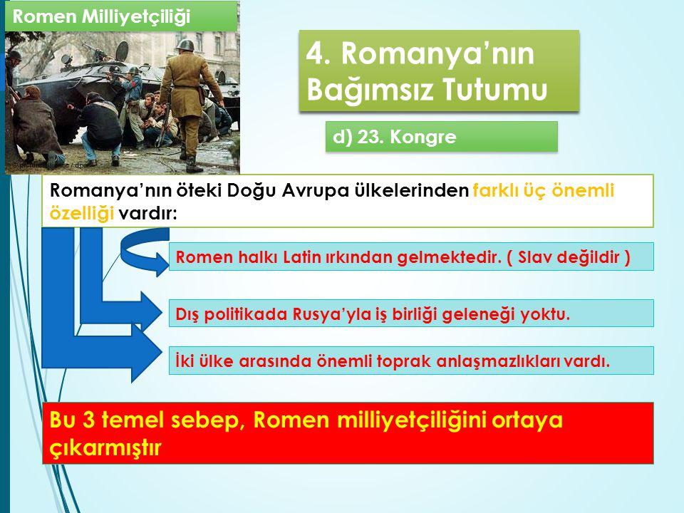 4. Romanya'nın Bağımsız Tutumu