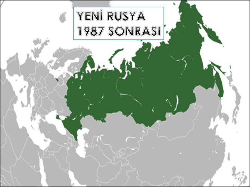 YENİ RUSYA 1987 SONRASI
