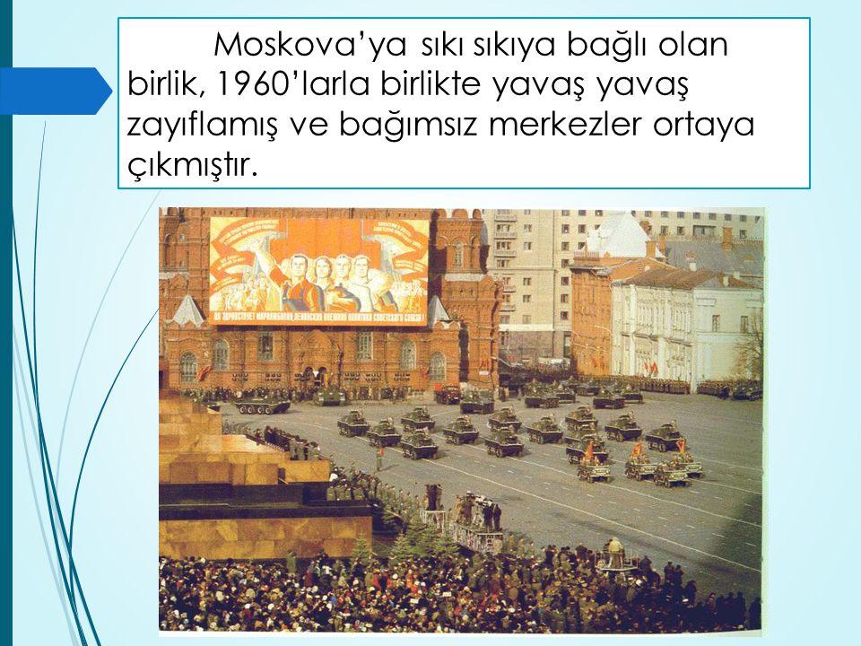 Moskova'ya sıkı sıkıya bağlı olan birlik, 1960'larla birlikte yavaş yavaş zayıflamış ve bağımsız merkezler ortaya çıkmıştır.