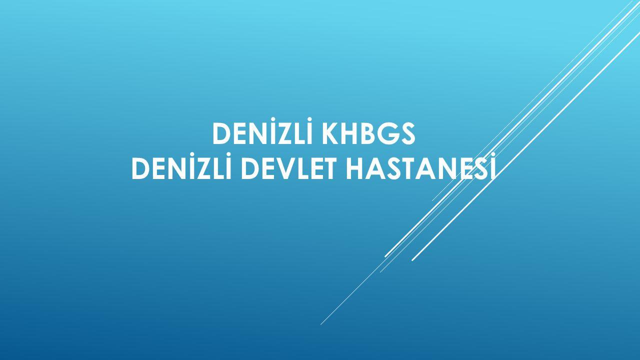 DENİZLİ KHBGS DENİZLİ DEVLET HASTANESİ