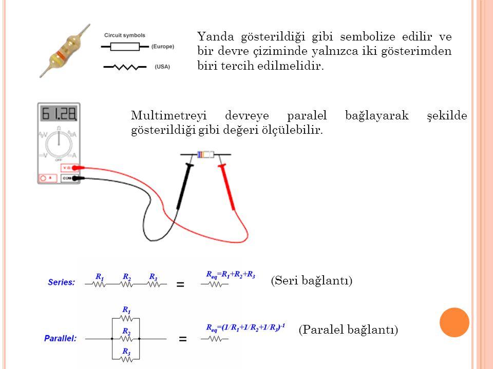 Yanda gösterildiği gibi sembolize edilir ve bir devre çiziminde yalnızca iki gösterimden biri tercih edilmelidir.