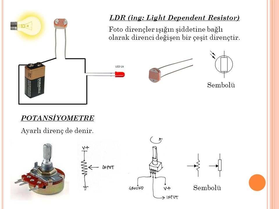 LDR (ing: Light Dependent Resistor)