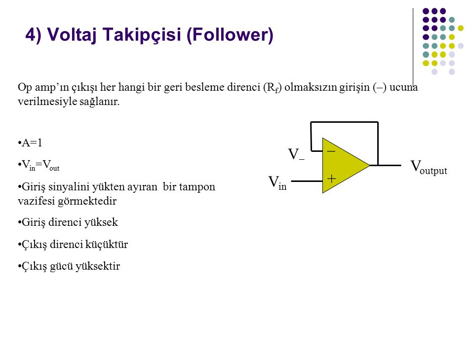 4) Voltaj Takipçisi (Follower)