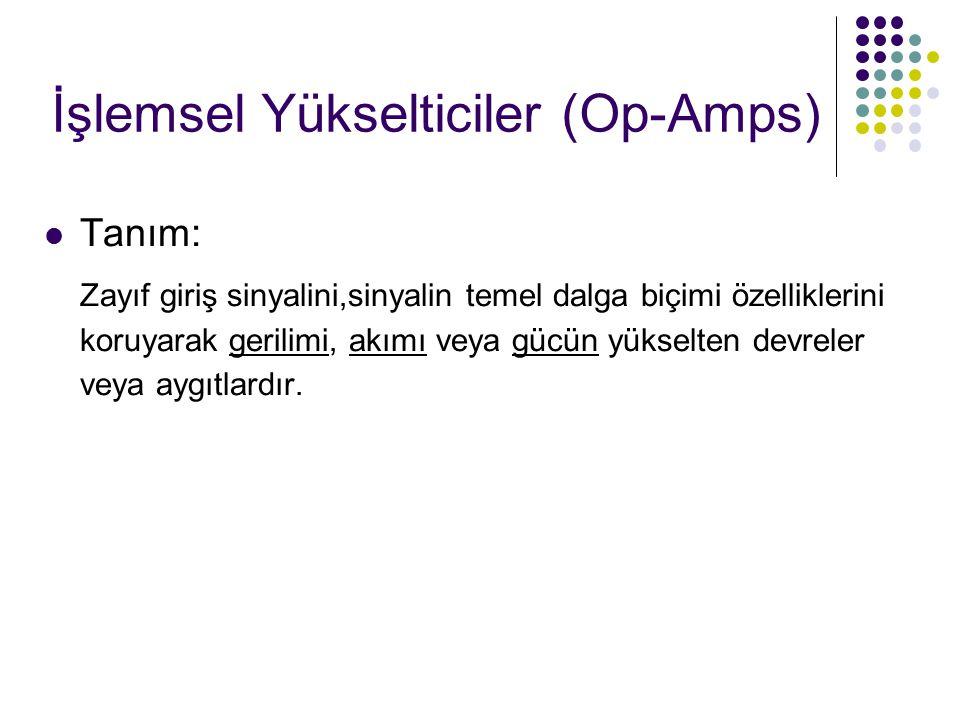 İşlemsel Yükselticiler (Op-Amps)