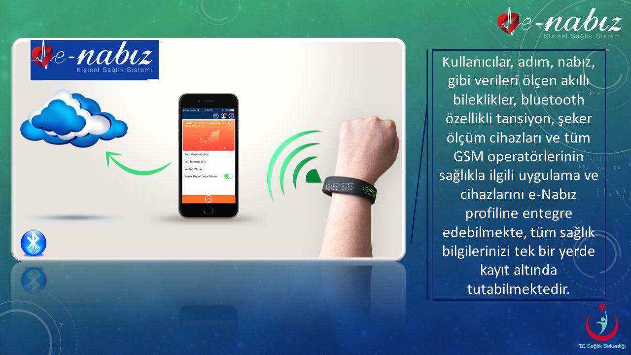 Kullanıcılar, adım, nabız, gibi verileri ölçen akıllı bileklikler, bluetooth özellikli tansiyon, şeker ölçüm cihazları ve tüm GSM operatörlerinin sağlıkla ilgili uygulama ve cihazlarını e-Nabız profiline entegre edebilmekte, tüm sağlık bilgilerinizi tek bir yerde kayıt altında tutabilmektedir.
