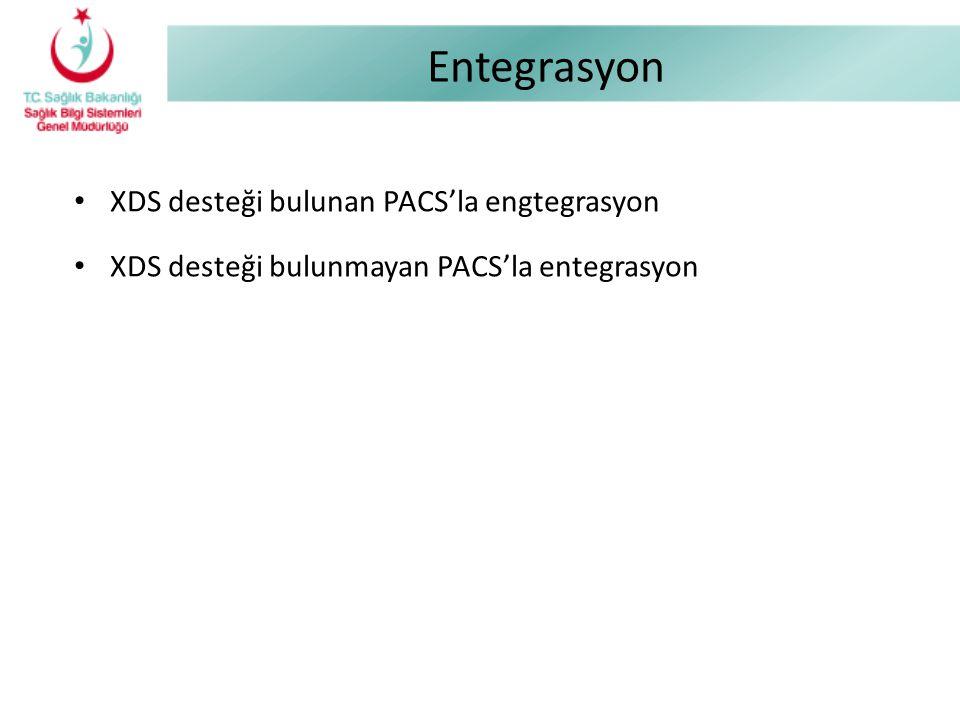 Entegrasyon XDS desteği bulunan PACS'la engtegrasyon