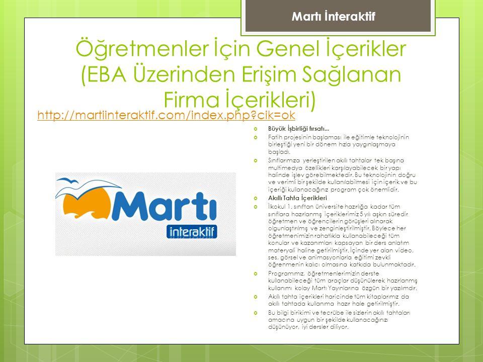 Martı İnteraktif Öğretmenler İçin Genel İçerikler (EBA Üzerinden Erişim Sağlanan Firma İçerikleri) http://martiinteraktif.com/index.php cik=ok.