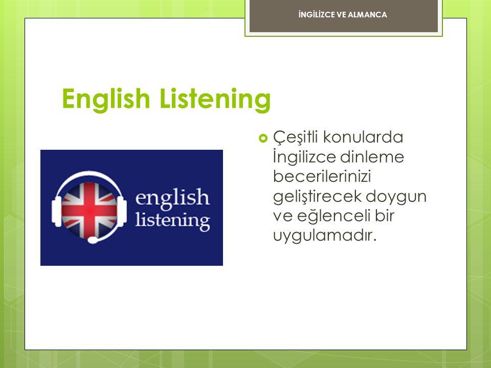 İNGİLİZCE VE ALMANCA English Listening.