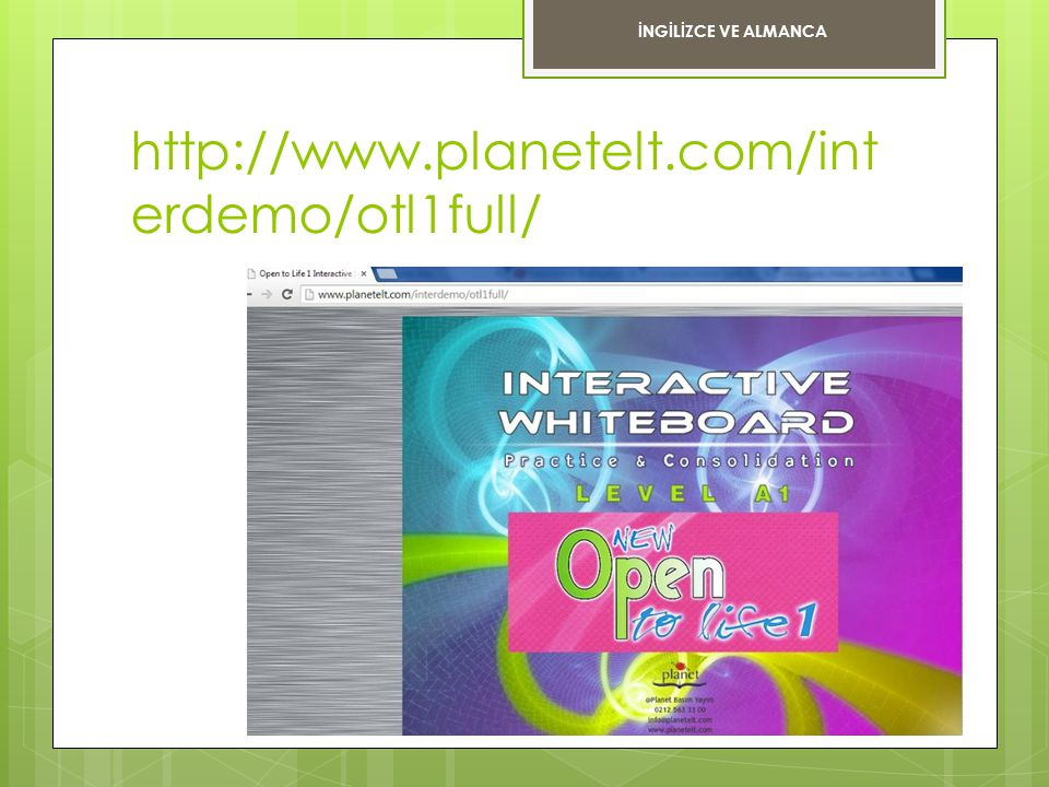 İNGİLİZCE VE ALMANCA http://www.planetelt.com/interdemo/otl1full/