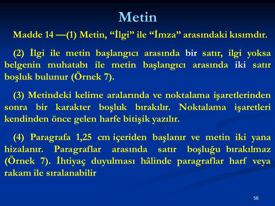 Metin Madde 14 —(1) Metin, İlgi ile İmza arasındaki kısımdır.