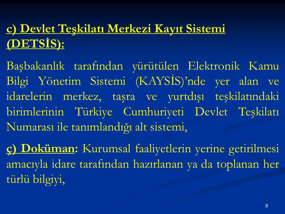 c) Devlet Teşkilatı Merkezi Kayıt Sistemi (DETSİS):