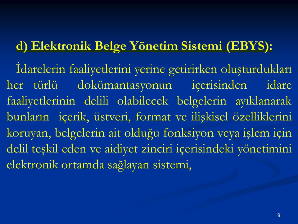 d) Elektronik Belge Yönetim Sistemi (EBYS):