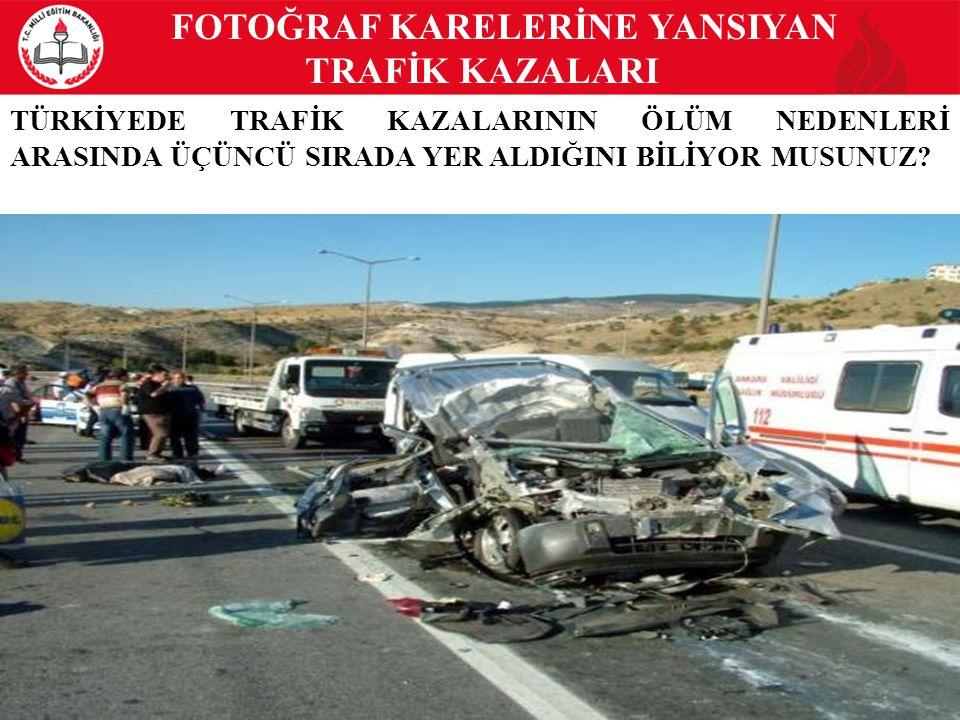 FOTOĞRAF KARELERİNE YANSIYAN TRAFİK KAZALARI
