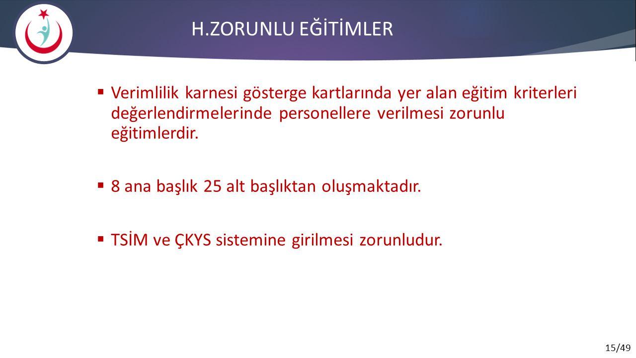 H.ZORUNLU EĞİTİMLER