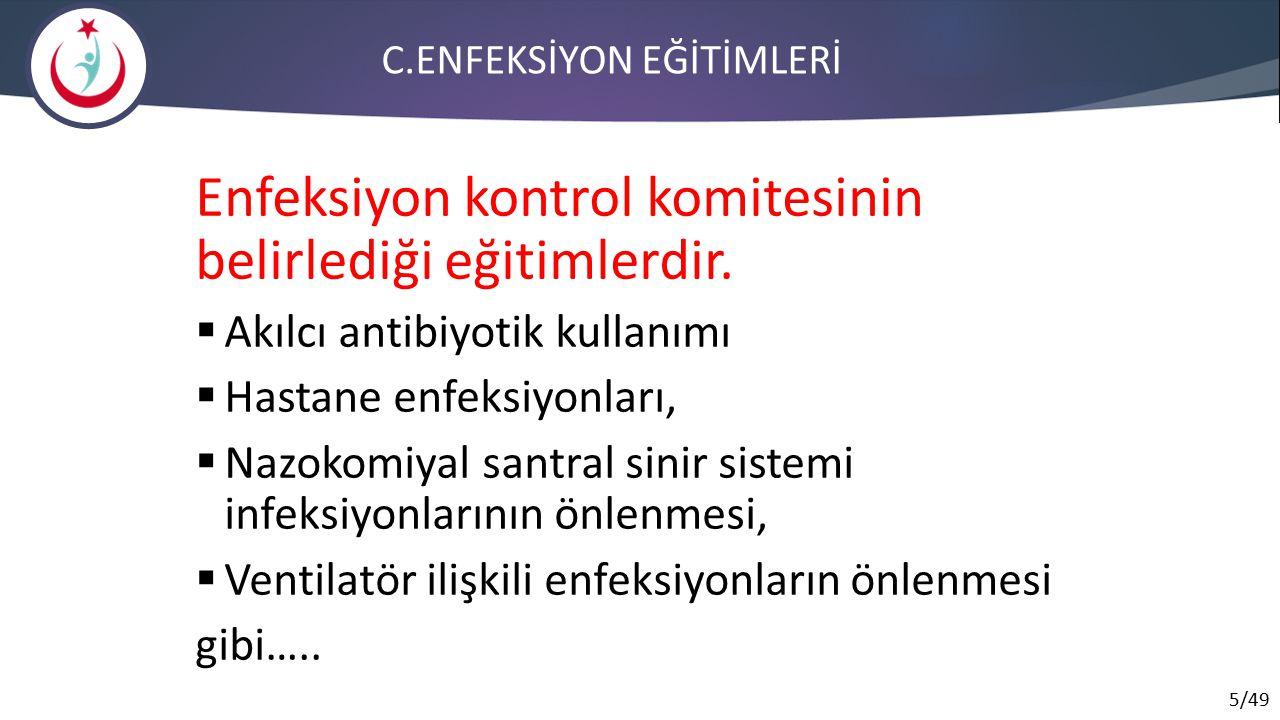 C.ENFEKSİYON EĞİTİMLERİ