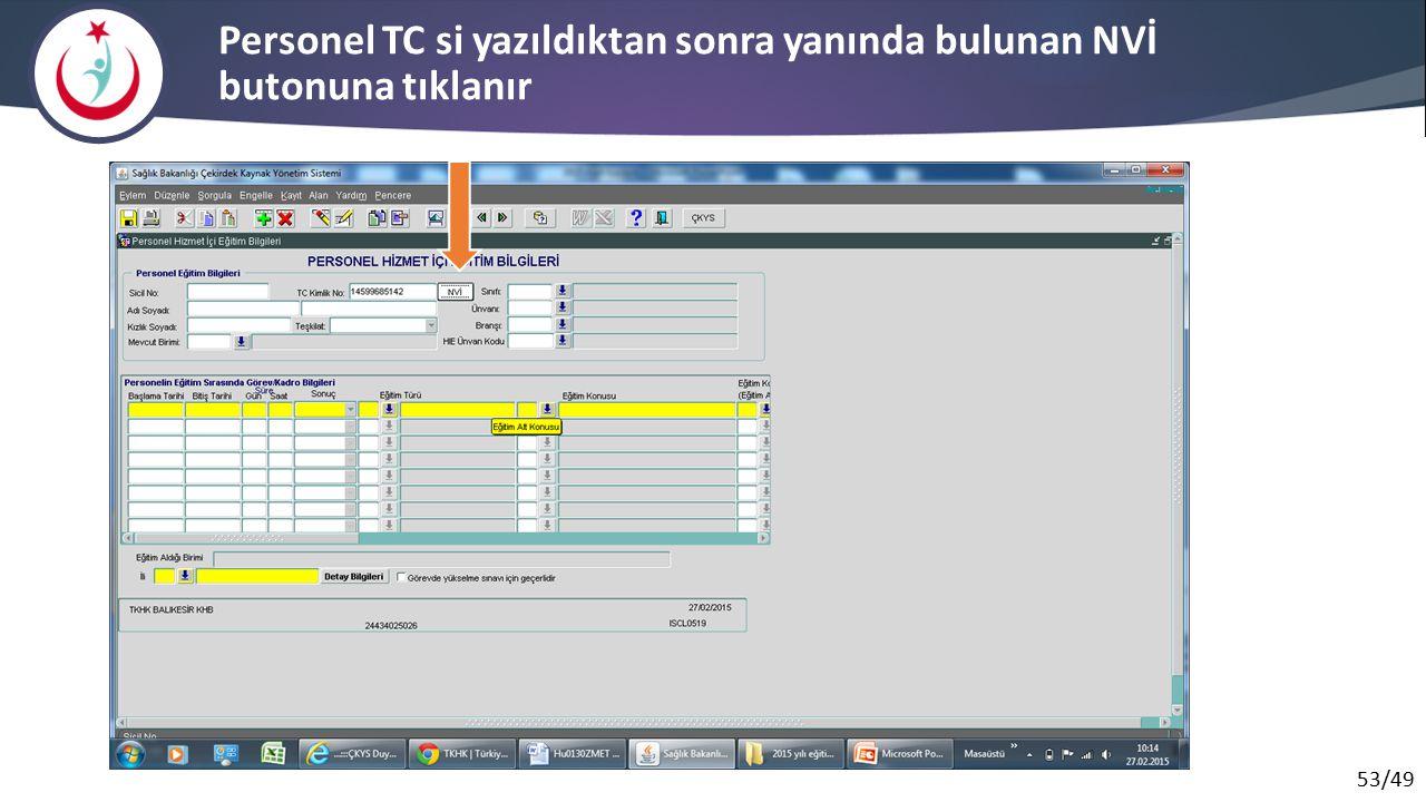 Personel TC si yazıldıktan sonra yanında bulunan NVİ butonuna tıklanır