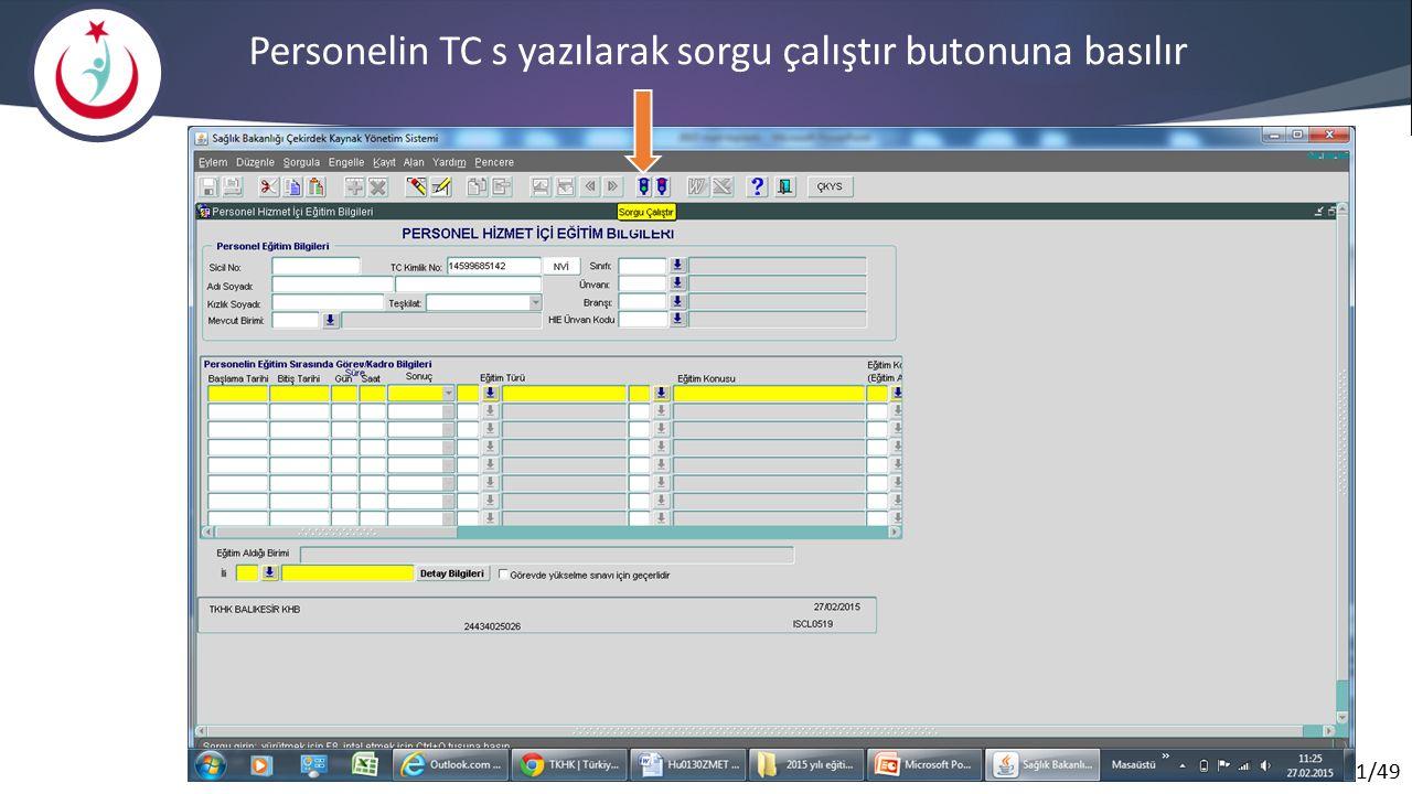 Personelin TC s yazılarak sorgu çalıştır butonuna basılır