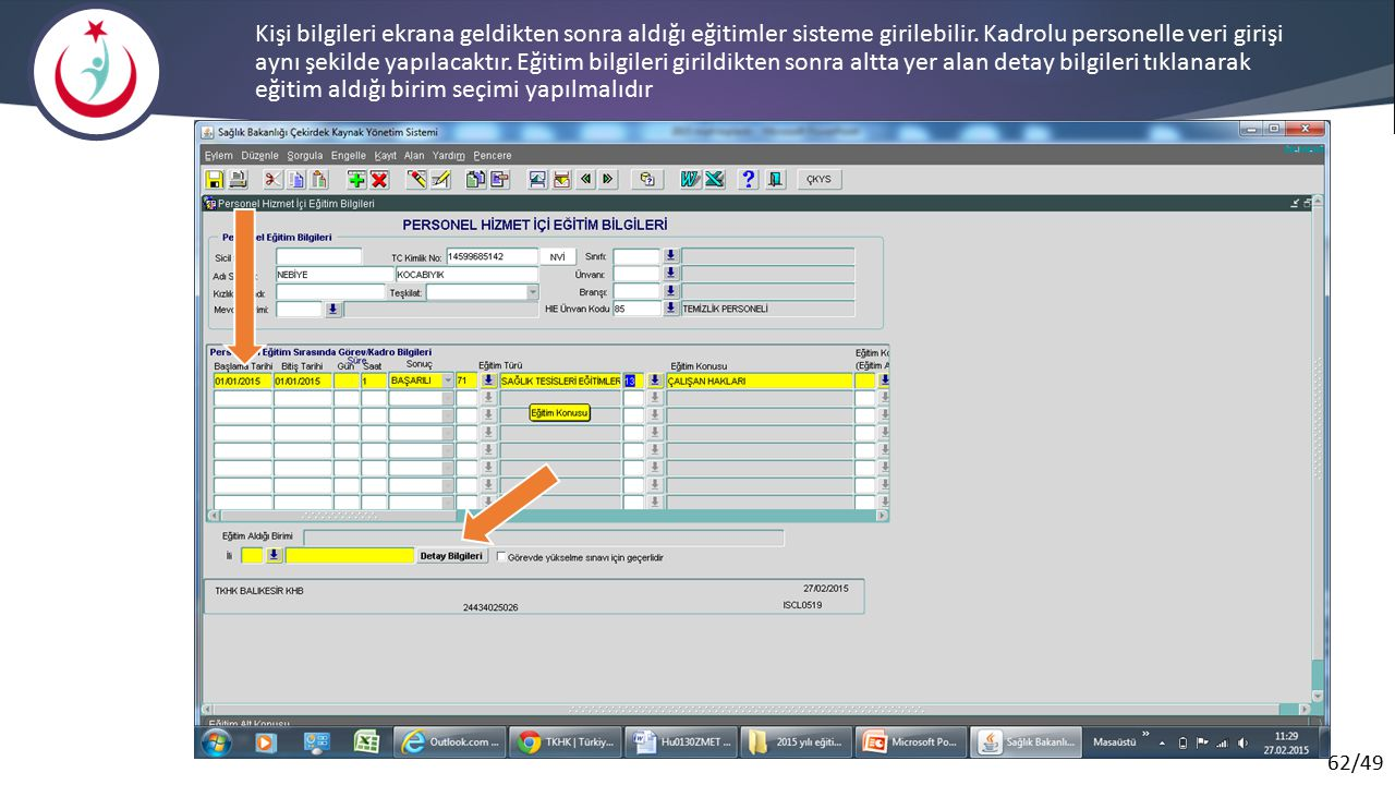Kişi bilgileri ekrana geldikten sonra aldığı eğitimler sisteme girilebilir.