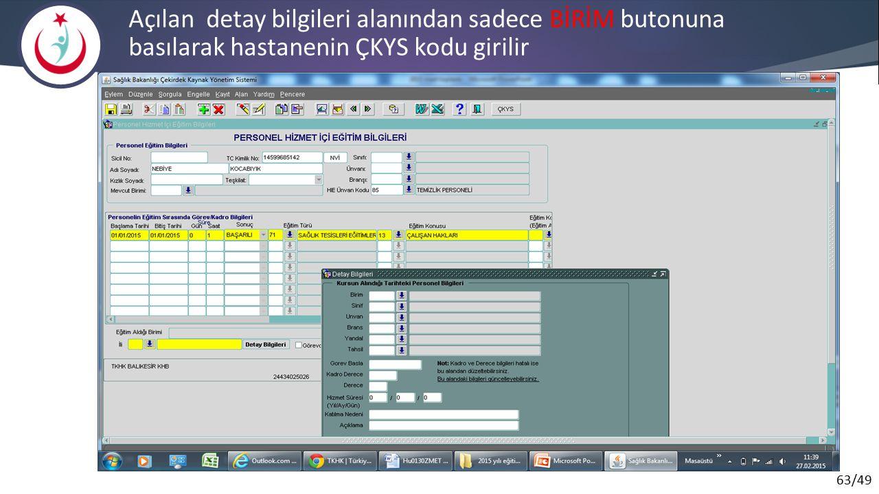 Açılan detay bilgileri alanından sadece BİRİM butonuna basılarak hastanenin ÇKYS kodu girilir