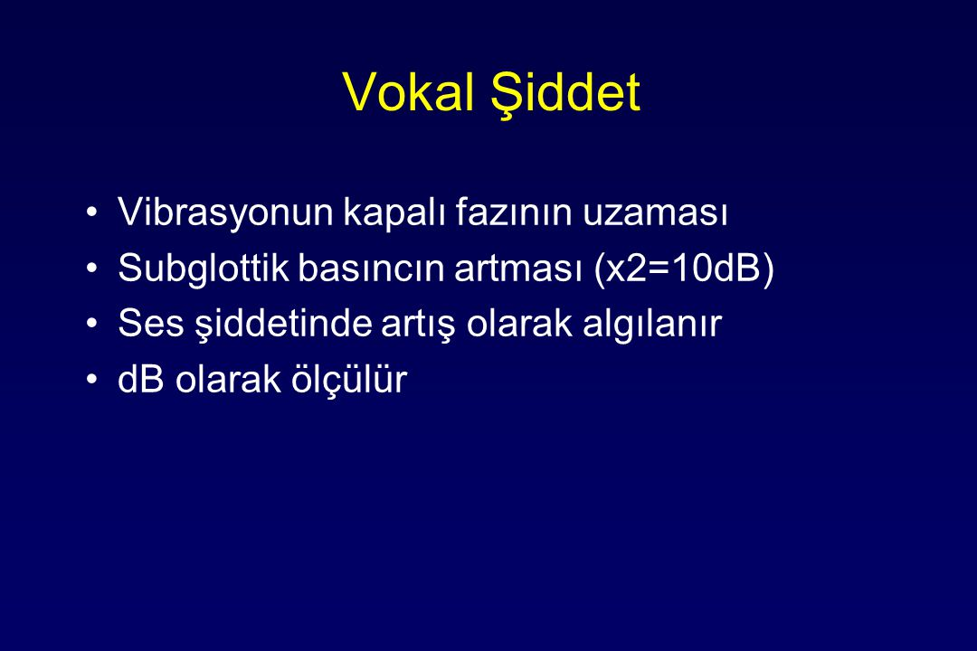 Vokal Şiddet Vibrasyonun kapalı fazının uzaması