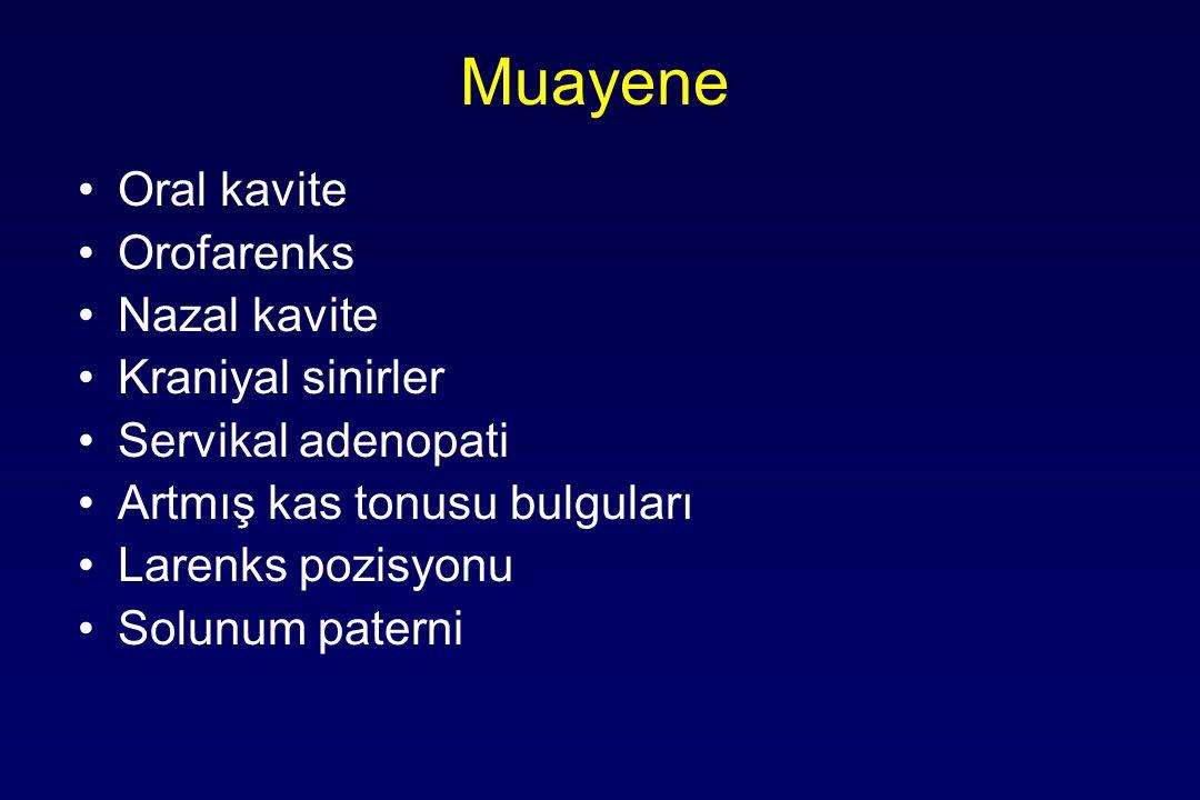 Muayene Oral kavite Orofarenks Nazal kavite Kraniyal sinirler