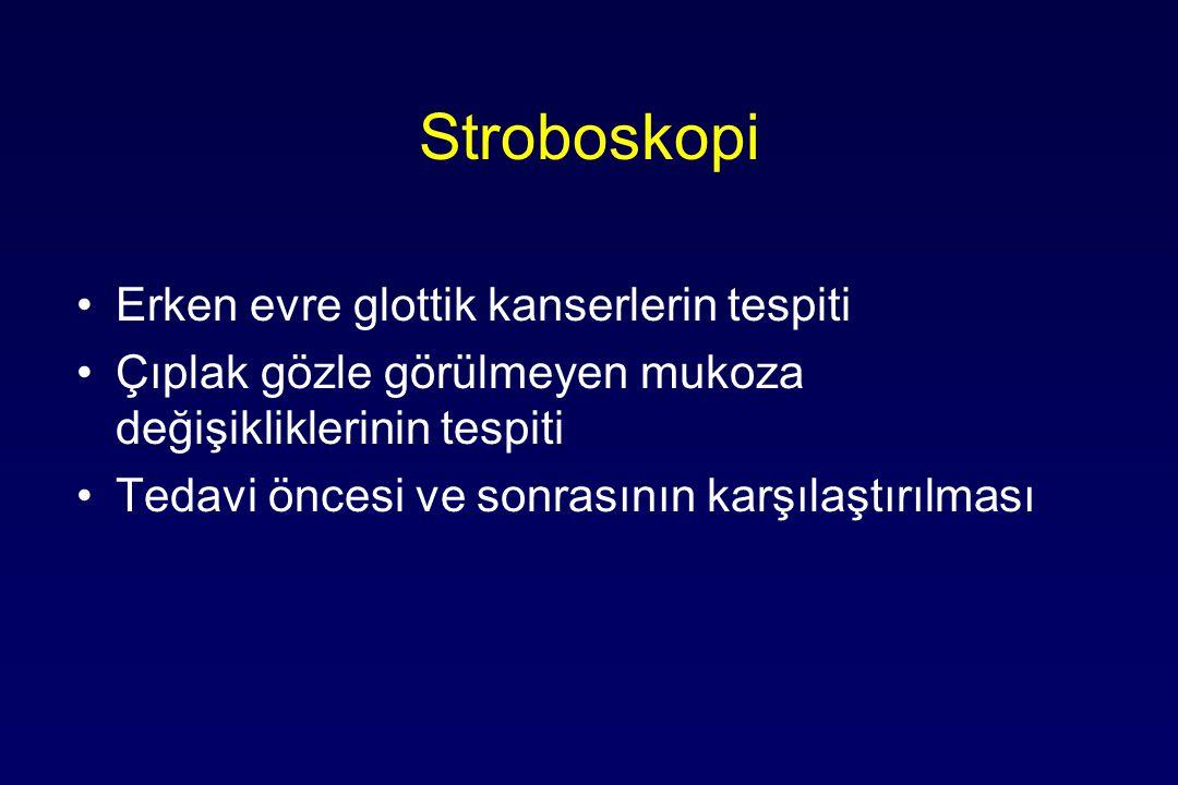Stroboskopi Erken evre glottik kanserlerin tespiti