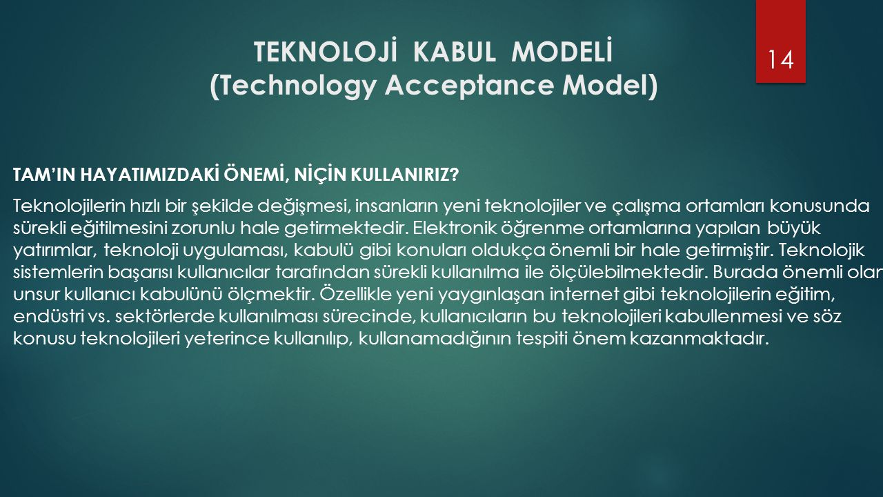 TEKNOLOJİ KABUL MODELİ (Technology Acceptance Model)