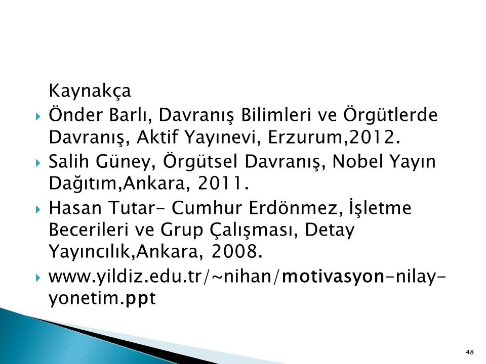 Salih Güney, Örgütsel Davranış, Nobel Yayın Dağıtım,Ankara, 2011.