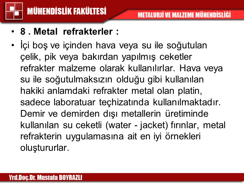 8 . Metal refrakterler :