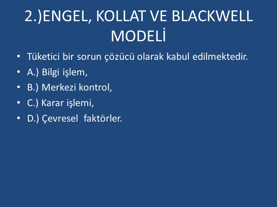 2.)ENGEL, KOLLAT VE BLACKWELL MODELİ