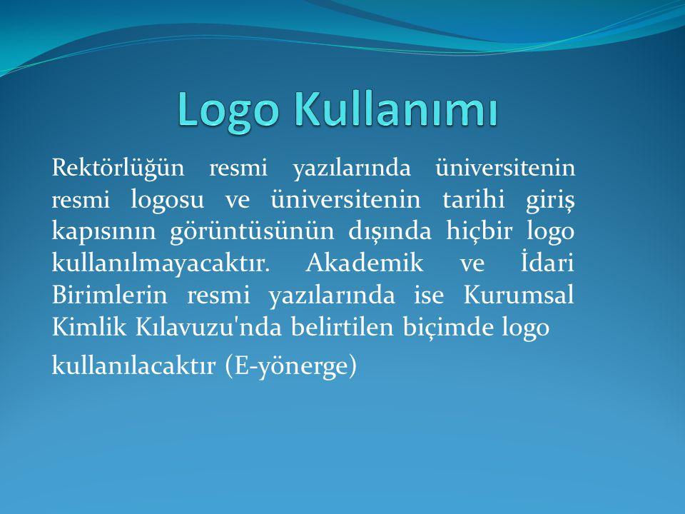Logo Kullanımı kullanılacaktır (E-yönerge)