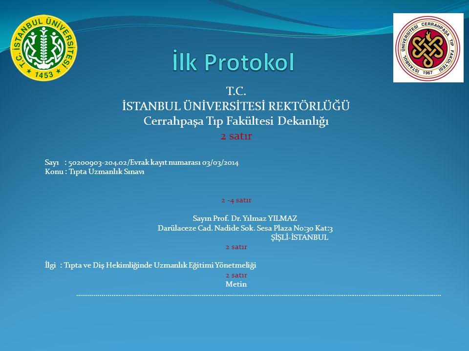 İlk Protokol T.C. İSTANBUL ÜNİVERSİTESİ REKTÖRLÜĞÜ