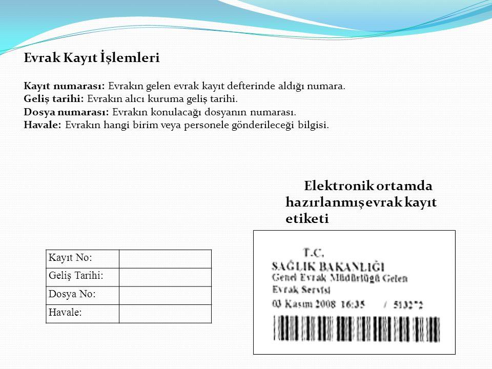 Elektronik ortamda hazırlanmış evrak kayıt etiketi