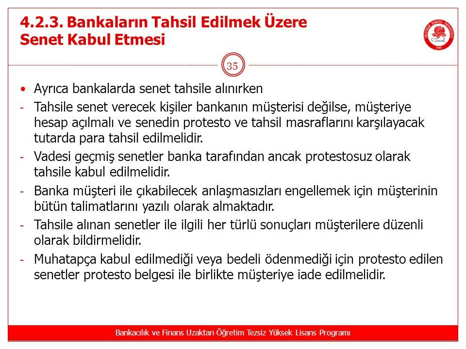 4.2.3. Bankaların Tahsil Edilmek Üzere Senet Kabul Etmesi