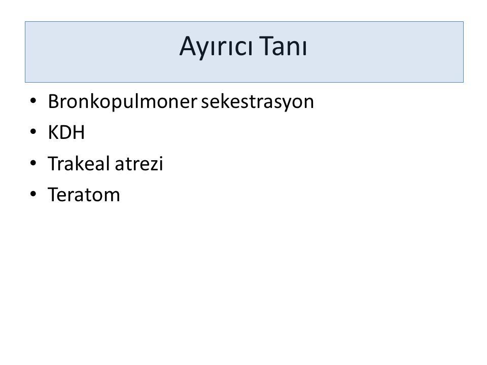 Ayırıcı Tanı Bronkopulmoner sekestrasyon KDH Trakeal atrezi Teratom