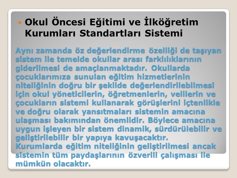 Okul Öncesi Eğitimi ve İlköğretim Kurumları Standartları Sistemi