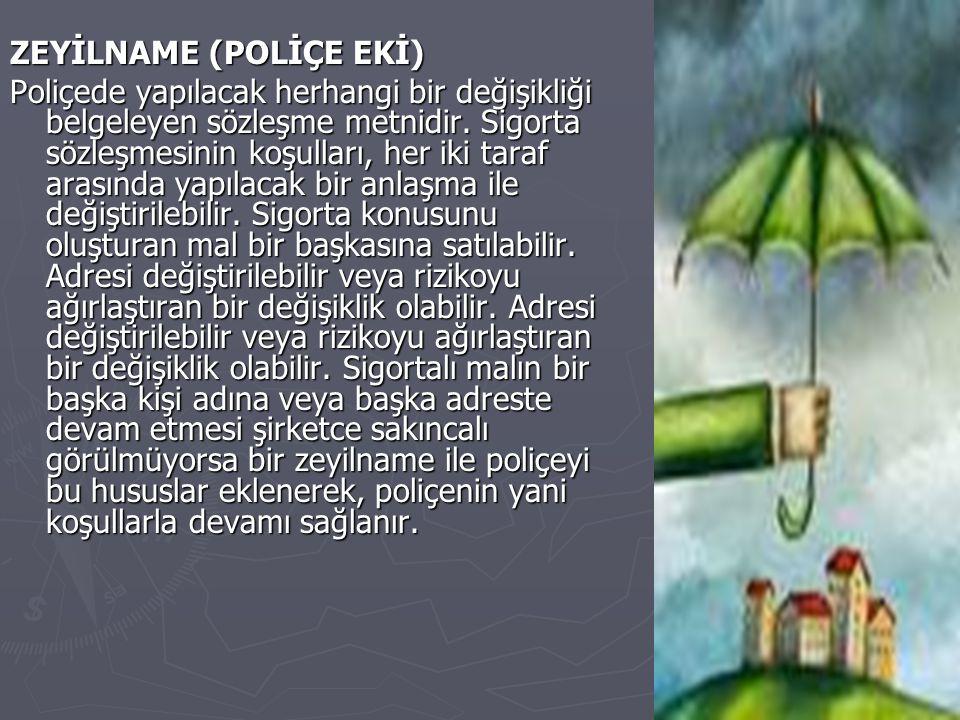 ZEYİLNAME (POLİÇE EKİ)