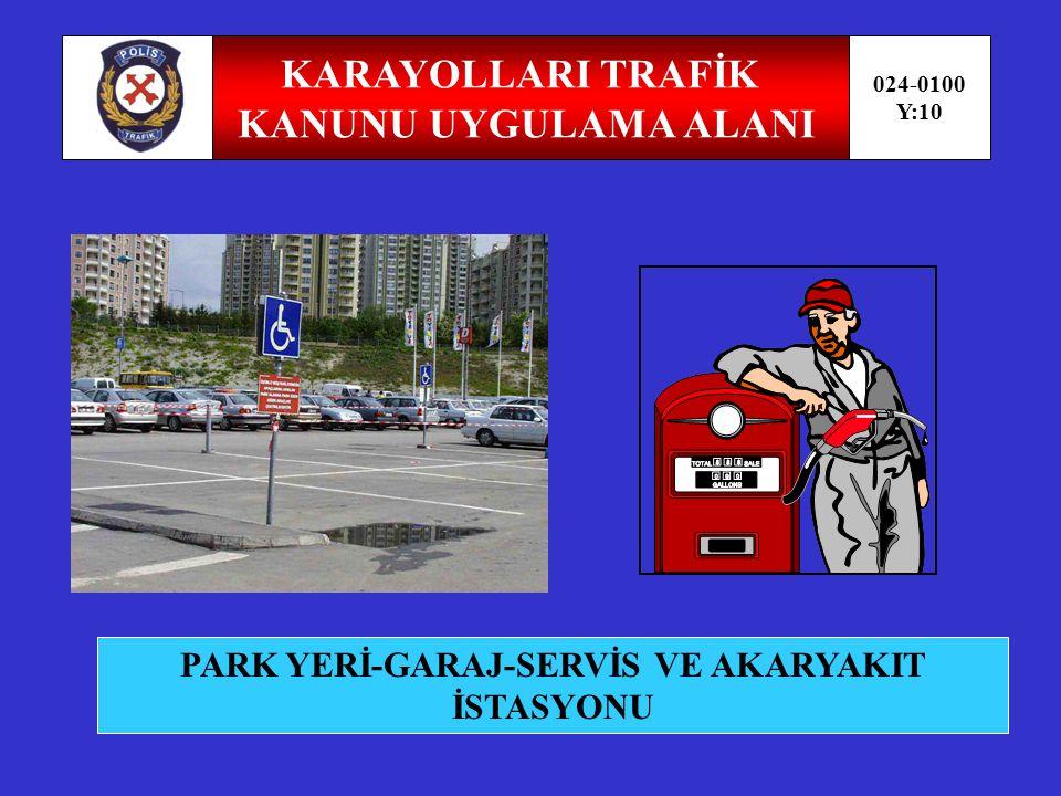 PARK YERİ-GARAJ-SERVİS VE AKARYAKIT İSTASYONU