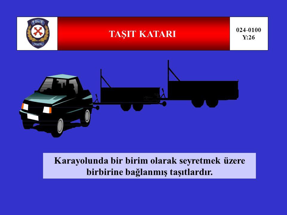 TAŞIT KATARI 024-0100. Y:26.