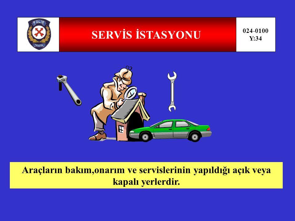 SERVİS İSTASYONU 024-0100. Y:34.