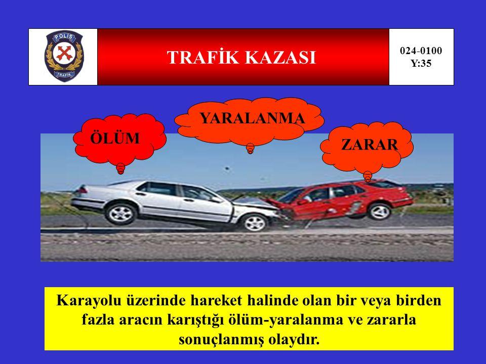 TRAFİK KAZASI YARALANMA ÖLÜM ZARAR