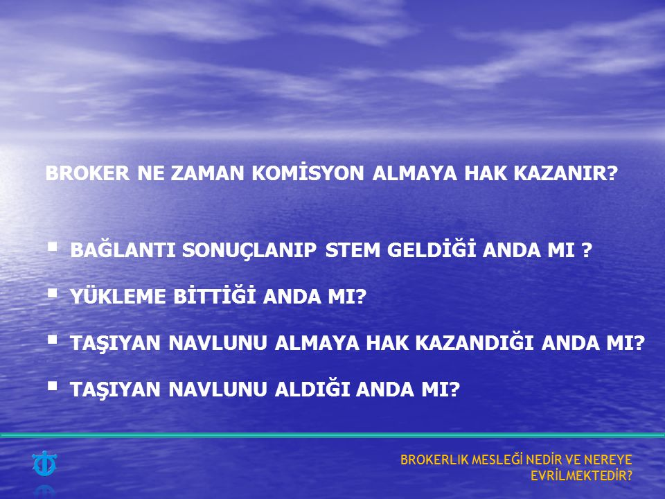 BROKER NE ZAMAN KOMİSYON ALMAYA HAK KAZANIR