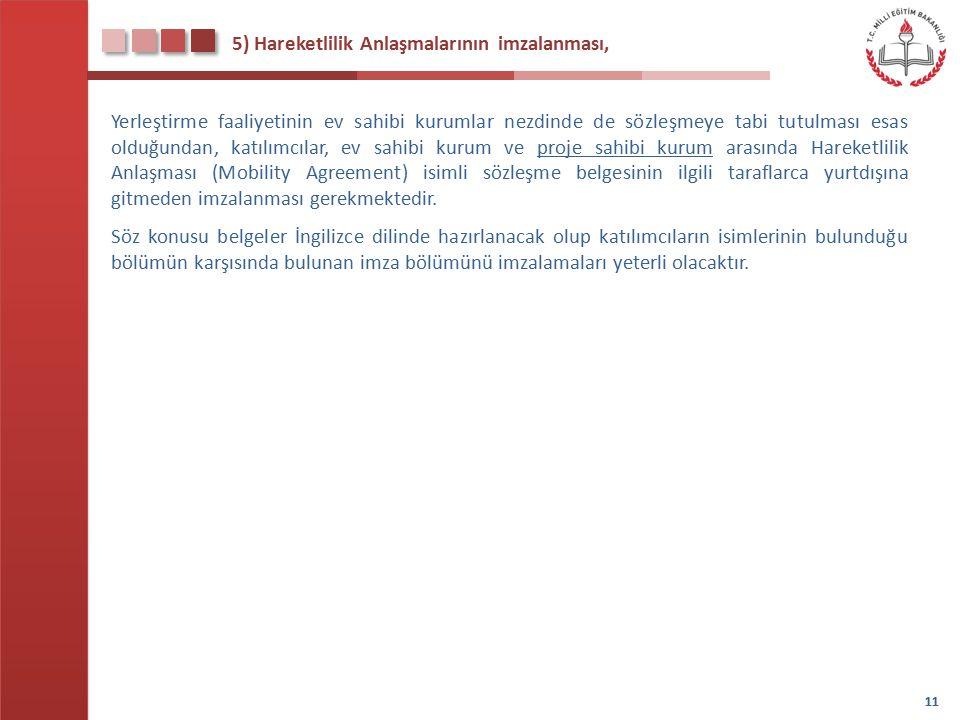 5) Hareketlilik Anlaşmalarının imzalanması,