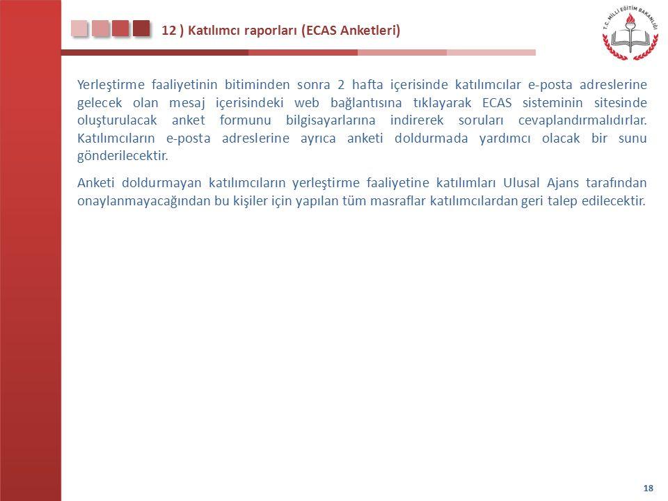 12 ) Katılımcı raporları (ECAS Anketleri)
