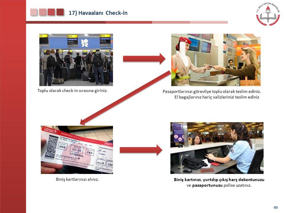 17) Havaalanı Check-in Toplu olarak check-in sırasına giriniz.